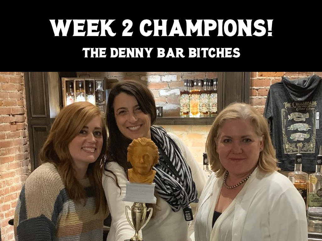 Week 2 Trivia Champions - The Denny Bar Bitches