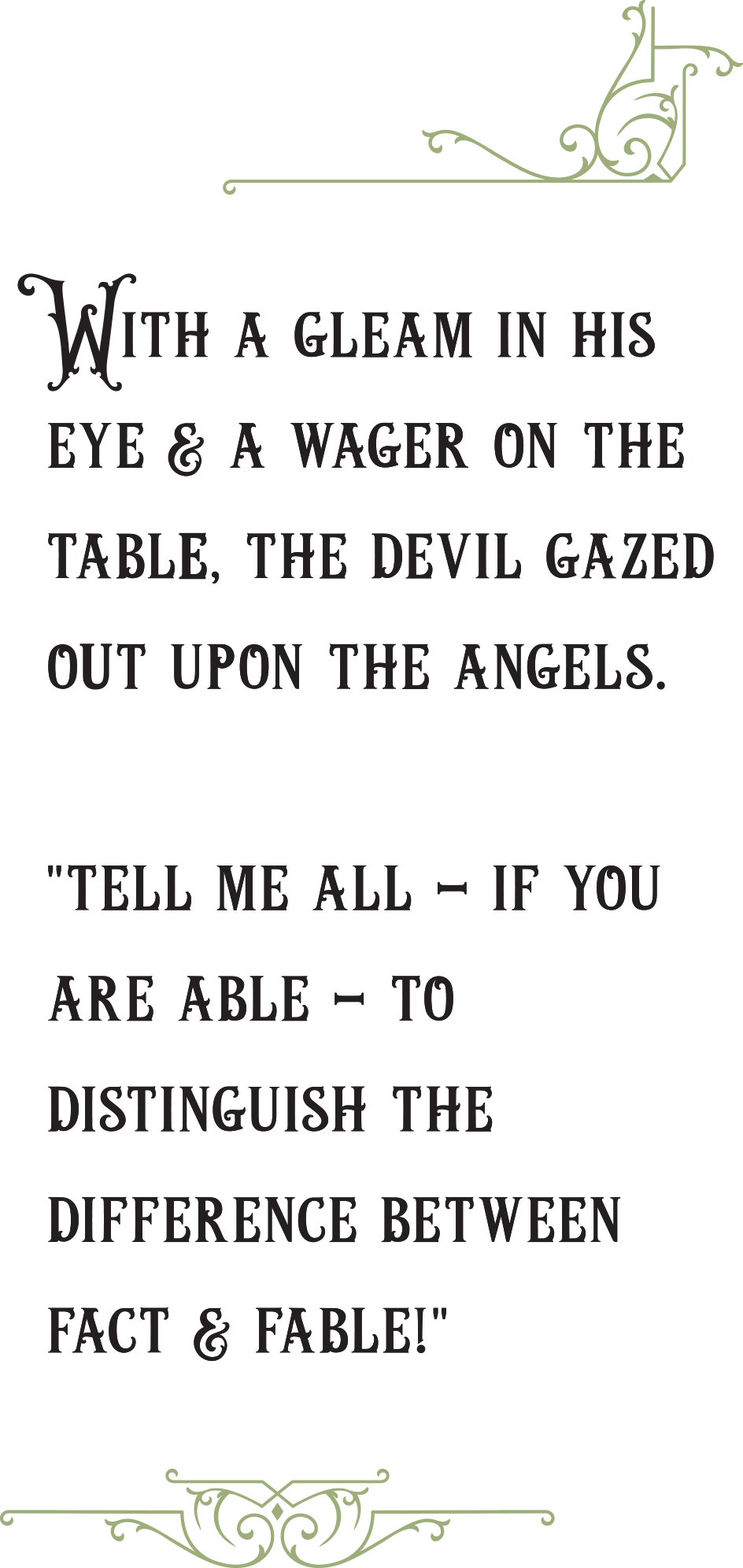 With a gleam in his eye & a wager on the table, the devil gazed out upon the angels.