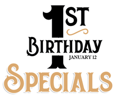 1st. Birthday Specials